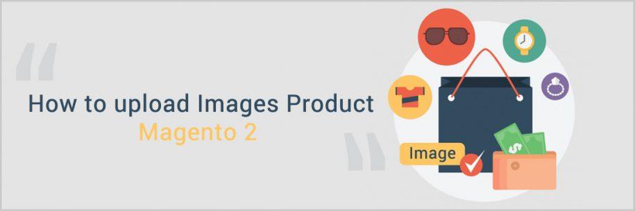 بارگذاری تصاویر محصولات در مجنتو
